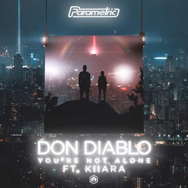 You're not alone - Don Diablo ft. Kiiara