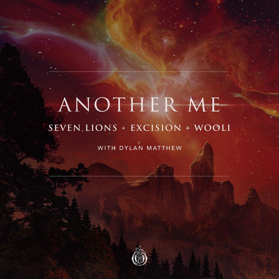 Another Me - Seven Lions x Excision x Wooli
