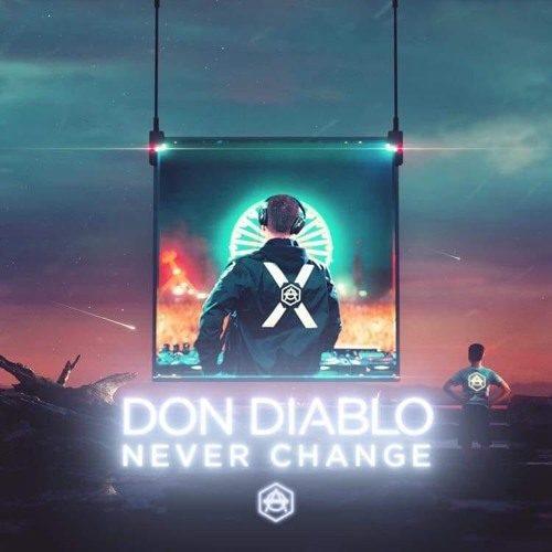 Never Change - Don Diablo